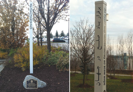 "The Peace Pole monument has the inscription ""May Peace Prevail on Earth"" in the four most common languages used in Richmond Hill; English, Cantonese/Chinese, Farsi and Russian."