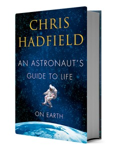 Chris Hadfield's 'An Astronaut's Guide to Life on Earth' - Random house